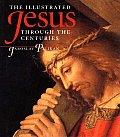 The Illustrated Jesus Through the Centuries