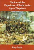 Tactics & the Experience of Battle in the Age of Napoleon
