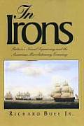 In Irons Britains Naval Supremacy & the American Revolutionary Economy
