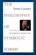 The Philosophy of Symbolic Forms: Volume 4: The Metaphysics of Symbolic Forms