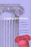 Laws Stories Narrative & Rhetoric in the Law