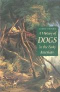 History of Dogs in Early Americas (98 Edition)
