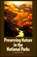 Preserving Nature in the National Parks A History