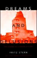 Dreams & Delusions The Drama of German History