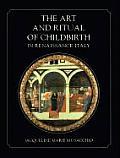 Art & Ritual Of Childbirth In Renaissanc