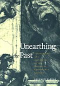 Unearthing the Past Archaeology & Aesthetics in the Making of Renaissance Culture