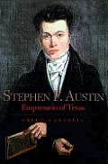 Stephen F Austin Empresario Of Texas