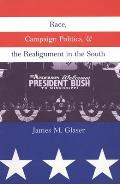Race, Campaign Politics, and the Realignment in the South (96 Edition)