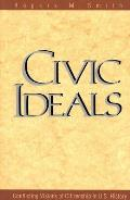 Civic Ideals: Conflicting Visions of Citizenship in U.S. History (Yale ISPs Series)