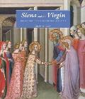 Siena and the Virgin: Art and Politics in a Late Medieval City State Cover