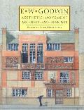 E. W. Godwin: Aesthetic Movement Architect and Designer