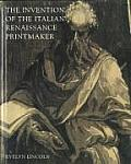 Invention of the Italian Renaissance Printmaker