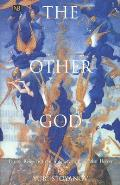 Other God : Dualist Religions From Antiquity To the Cathar Heresy (00 Edition)
