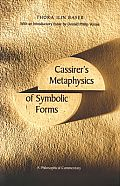 Cassirers Metaphysics of Symbolic Forms A Philosophical Commentary
