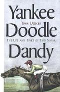 Yankee Doodle Dandy: The Life and Times of Tod Sloan