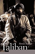 Taliban: Militant Islam, Oil, and Fundamentalism in Central Asia