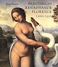 Painting in Renaissance Florence 1500 1550