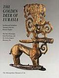 The Golden Deer of Eurasia: Scythian and Sarmatian Treasures from the Russian Steppes, the Hermitage, Saint Petersburg, and the Archaeological Mus Cover