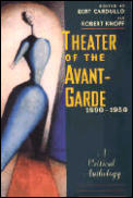 Theater of the Avant Garde 1890 1950 A Critical Anthology
