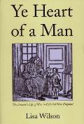 Ye Heart of a Man The Domestic Life of Men in Colonial New England
