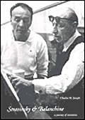 Stravinsky & Balanchine A Journey of Invention