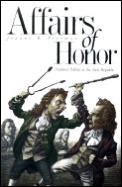 Affairs of Honor National Politics in the New Republic