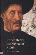 Prince Henry the Navigator A Life