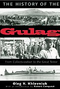 The History of the Gulag: From Collectivization To the Great Terror (Annals of Communism) Cover