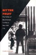 Bitter Fruit : the Politics of Black-korean Conflict in New York City (00 Edition)