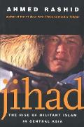 Jihad The Rise of Militant Islam in Central Asia