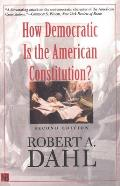How Democratic Is the American Constitution? (Castle Lectures in Ethics, Politics, and Economics) Cover