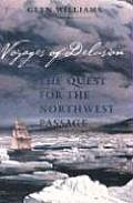 Voyages of Delusion The Quest for the Northwest Passage