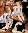 Impressionist Cats and Dogs: Pets in the Painting of Modern Life Cover