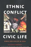 Ethnic Conflict and Civic Life: Hindus and Muslims in India, Second Edition