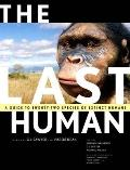Last Human A Guide to Twenty Two Species of Extinct Humans