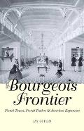 The Bourgeois Frontier: French Towns, French Traders, and American Expansion (Lamar Series in Western History) Cover