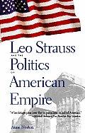 Leo Strauss & the Politics of American Empire
