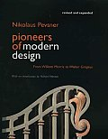 Pioneers of Modern Design From William Morris to Walter Gropius Revised & Expanded Edition