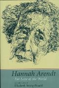 Hannah Arendt For Love of the World Second Edition