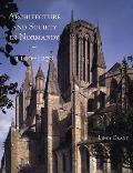 Architecture and Society in Normandy, 1120-1270