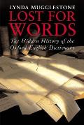 Lost for Words The Hidden History of the Oxford English Dictionary