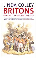 Britons 2nd Edition Forging The Nation 1707 1837