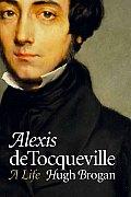 Alexis De Tocqueville A Life