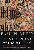 Stripping of the Altars Traditional Religion in England 1400 1580 2nd Edition