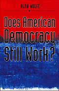 Does American Democracy Still Work