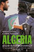 Algeria Anger Of The Dispossessed