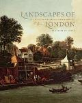 Landscapes of London: The City, the Country, and the Suburbs, 1660-1840