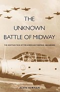 The Unknown Battle of Midway: The Destruction of the American Torpedo Squadrons (Yale Library of Military History)