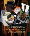 The Language of Objects in the Art of the Americas