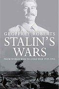 Stalin's Wars: From World War to Cold War, 1939-1953